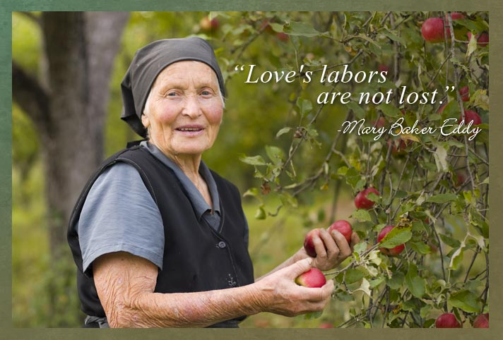 """Love's labors are not lost.""  -Mary Baker Eddy"